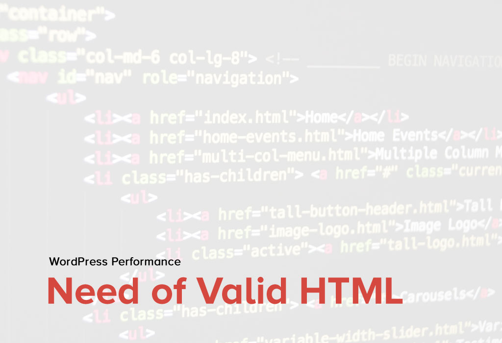 Importance of Valid HTML for your WordPress Site